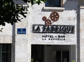 Hotel La Fabrique, La Rochelle