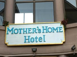 Mother's Home Hotel