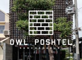 Owl Poshtel Kanchanaburi